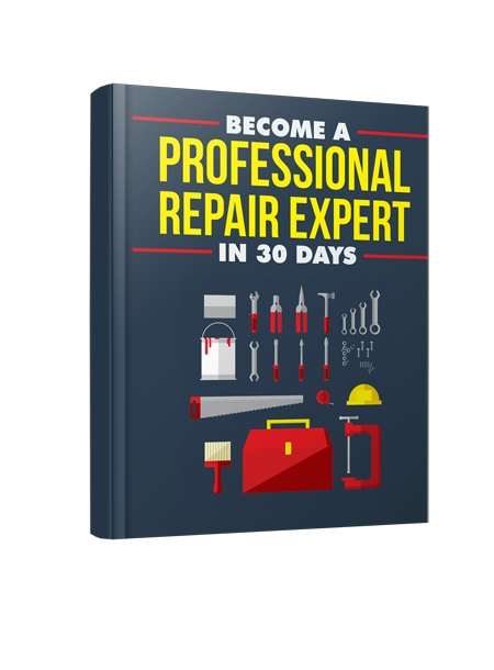 Become a Professional Repair Expert in 30 Days